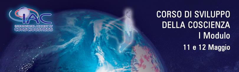 Corso di Sviluppo della Coscienza I Modulo 11 e 12 Maggio